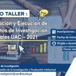 Curso taller de elaboración y ejecución de proyectos de investigación Filiales UAC 2021